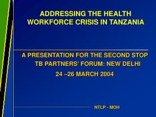 ADDRESSING THE HEALTH WORKFORCE CRISIS IN TANZANIA