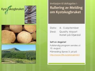 Dato:  4.- 5.september  Sted:  Quality  Airport Hotell  på  Stjørdal Sett av dagene!
