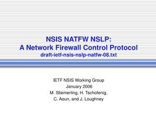 NSIS NATFW NSLP: A Network Firewall Control Protocol draft-ietf-nsis-nslp-natfw-08.txt