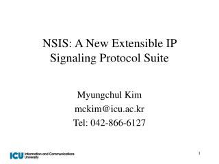 NSIS: A New Extensible IP Signaling Protocol Suite