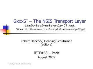 Robert Hancock, Henning Schulzrinne (editors) IETF#63 – Paris August 2005