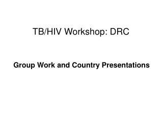 TB/HIV Workshop: DRC