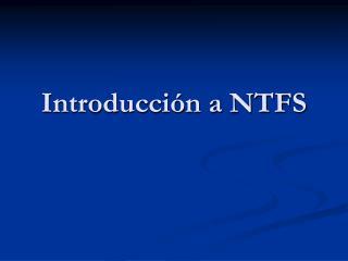 Introducci�n a NTFS