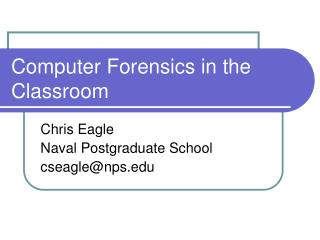 Computer Forensics in the Classroom