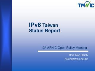 IPv6 Taiwan  Status Report