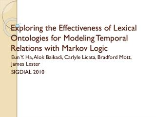 Eun  Y. Ha,  Alok Baikadi , Carlyle Licata, Bradford Mott, James Lester SIGDIAL 2010