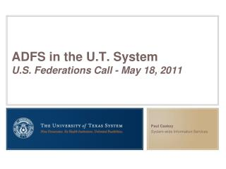 ADFS in the U.T. System U.S. Federations Call -  May 18,  2011