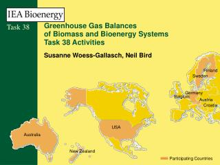 Greenhouse Gas Balances  of Biomass and Bioenergy Systems Task 38 Activities