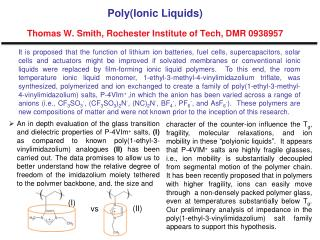 Poly(Ionic Liquids) Thomas W. Smith, Rochester Institute of Tech, DMR 0938957