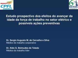 Dr. Sergio Augusto M. de Carvalho e Silva Médico do trabalho corporativo