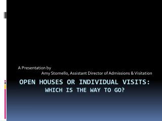 Open Houses or Individual Visits:  Which is the Way to go?