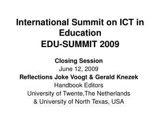 International Summit on ICT in Education EDU-SUMMIT 2009