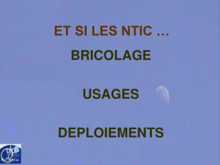 ET SI LES NTIC …