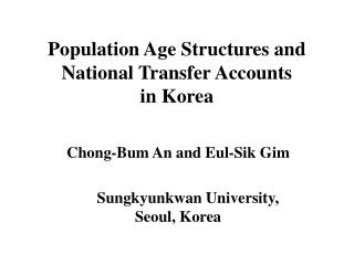 Population Age Structures and National Transfer Accounts  in Korea