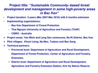 Project duration: 3 years (Mar 2007-Mar 2010) with 6 months extension Implementing organizations: