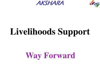 Livelihoods Support