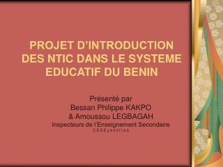 PROJET D'INTRODUCTION DES NTIC DANS LE SYSTEME EDUCATIF DU BENIN