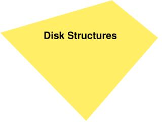 Disk Structures