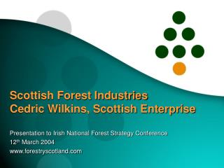 Scottish Forest Industries Cedric Wilkins, Scottish Enterprise
