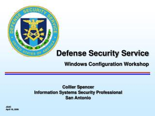 Collier Spencer Information Systems Security Professional San Antonio JSAC April 18, 2006