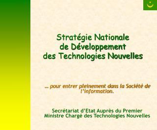 Stratégie Nationale  de Développement  des Technologies Nouvelles