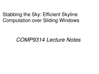 Stabbing the Sky: Efficient Skyline Computation over Sliding Windows