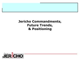Jericho Commandments, Future Trends, & Positioning