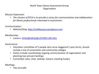 North Texas Library Assessment Group Organization Mission Statement: