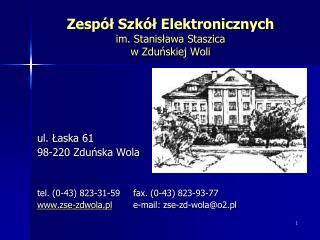 Zesp l Szk l Elektronicznych im. Stanislawa Staszica  w Zdunskiej Woli