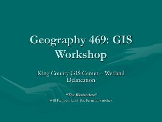 Geography 469: GIS Workshop