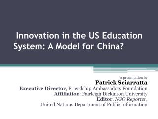 Innovation in the US Education System: A Model for China?
