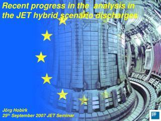 Recent progress in the  analysis in the JET hybrid scenario discharges