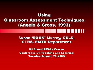 Using Classroom Assessment Techniques (Angelo & Cross, 1993)