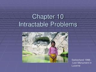 Chapter 10 Intractable Problems
