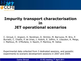 Impurity transport characterisation  in  JET operational scenarios
