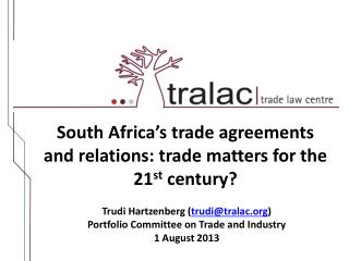 South Africa�s trade agreements and relations: trade matters for the 21 st  century?