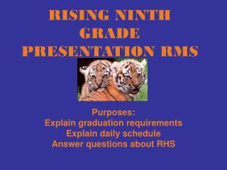 RISING NINTH GRADE PRESENTATION RMS