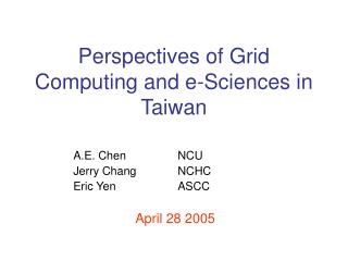 Perspectives of Grid Computing and e-Sciences in Taiwan