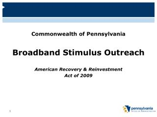 Commonwealth of Pennsylvania Broadband Stimulus Outreach American Recovery & Reinvestment
