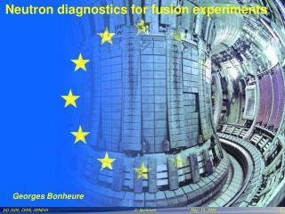 Neutron diagnostics for fusion experiments