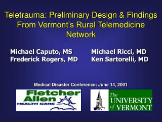 Teletrauma: Preliminary Design & Findings From Vermont�s Rural Telemedicine Network