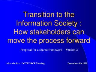 Transition to the Information Society : How stakeholders can  move the process forward