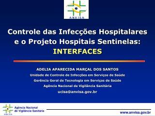 Controle das Infec  es Hospitalares e o Projeto Hospitais Sentinelas: INTERFACES