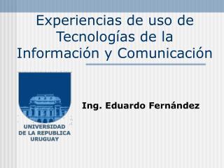 Experiencias de uso de Tecnologías de la Información y Comunicación
