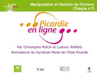 Par Christophe ROCA et Ludovic RANDU Animateurs  du Syndicat Mixte de l'Oise Picarde