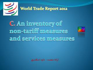C.  An inventory of non-tariff measures and services  measures