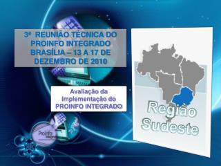 3�   REUNI�O  T�CNICA DO PROINFO INTEGRADO BRAS�LIA � 13 A 17 DE DEZEMBRO DE 2010