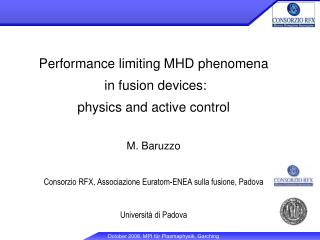Performance limiting MHD phenomena  in fusion devices: physics and active control M. Baruzzo