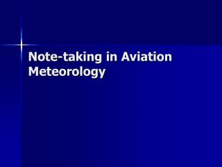 Note-taking in Aviation Meteorology