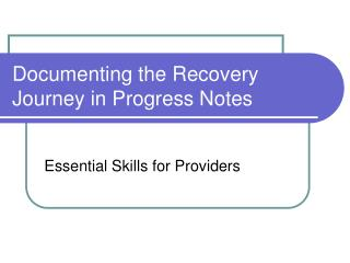 Documenting the Recovery Journey in Progress Notes